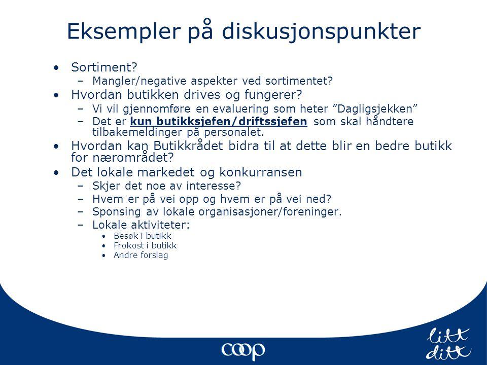 Eksempler på diskusjonspunkter •Sortiment. –Mangler/negative aspekter ved sortimentet.