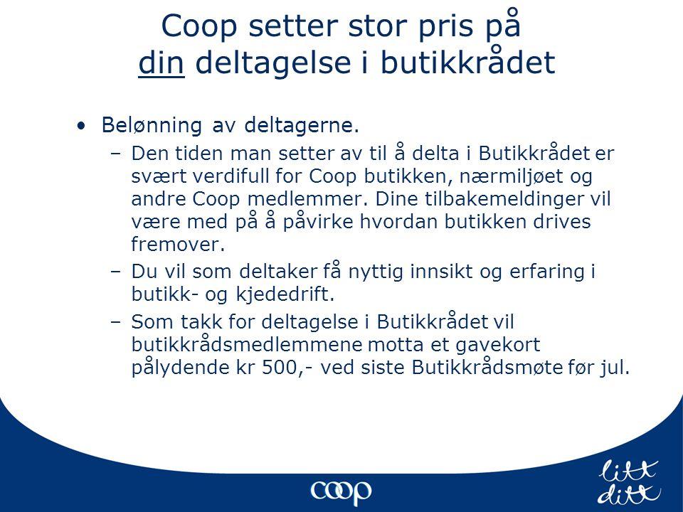 Coop setter stor pris på din deltagelse i butikkrådet •Belønning av deltagerne.
