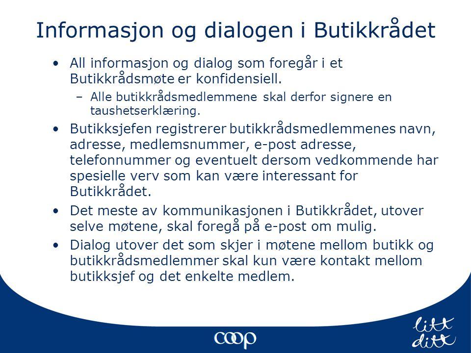 Informasjon og dialogen i Butikkrådet •All informasjon og dialog som foregår i et Butikkrådsmøte er konfidensiell.