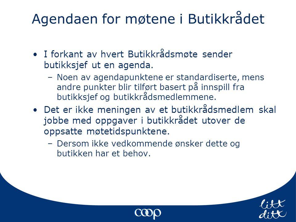 Agendaen for møtene i Butikkrådet •I forkant av hvert Butikkrådsmøte sender butikksjef ut en agenda.