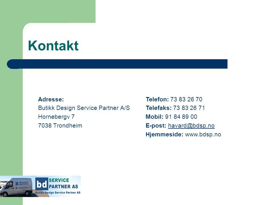 Kontakt Adresse: Butikk Design Service Partner A/S Hornebergv 7 7038 Trondheim Telefon: 73 83 26 70 Telefaks: 73 83 26 71 Mobil: 91 84 89 00 E-post: h
