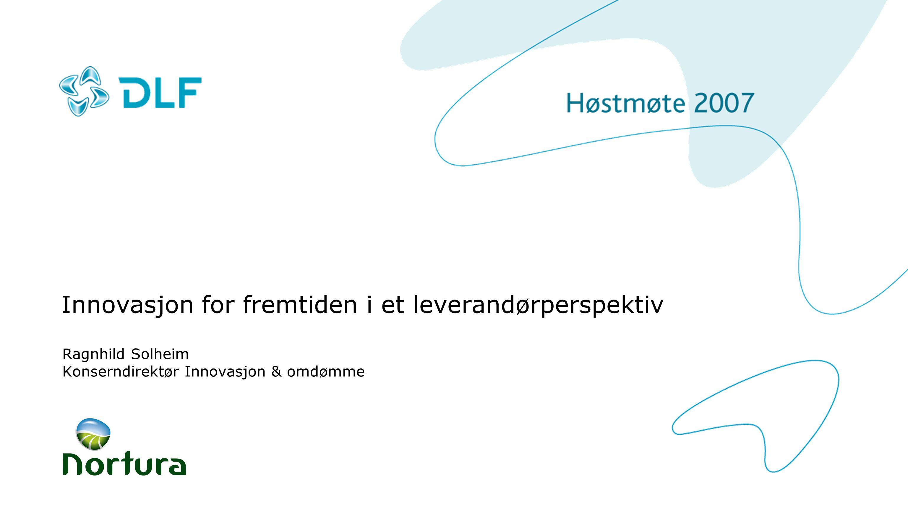 Innovasjon for fremtiden i et leverandørperspektiv Ragnhild Solheim Konserndirektør Innovasjon & omdømme