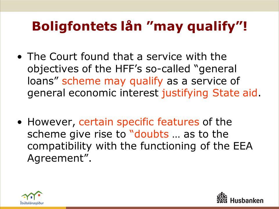 Boligfontets lån may qualify .