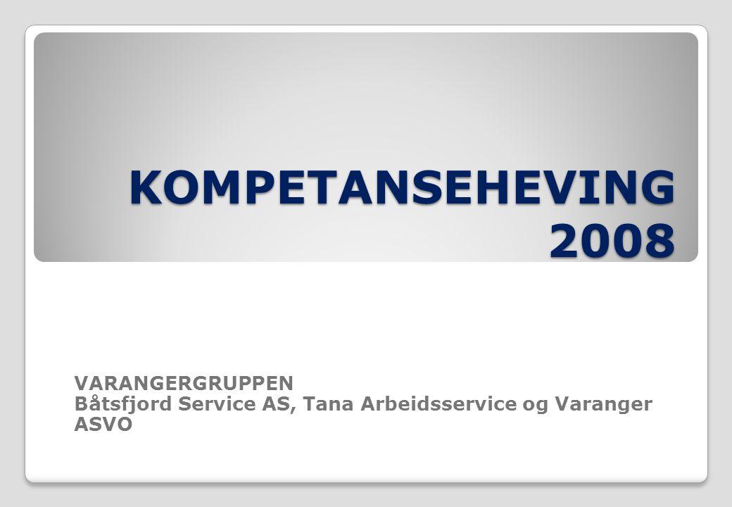 KOMPETANSEHEVING 2008 VARANGERGRUPPEN VARANGERGRUPPEN  Båtsfjord Service AS er eid av Båtsfjord kommune og administrerer 8 APS- plasser og 12 VTA- plasser.
