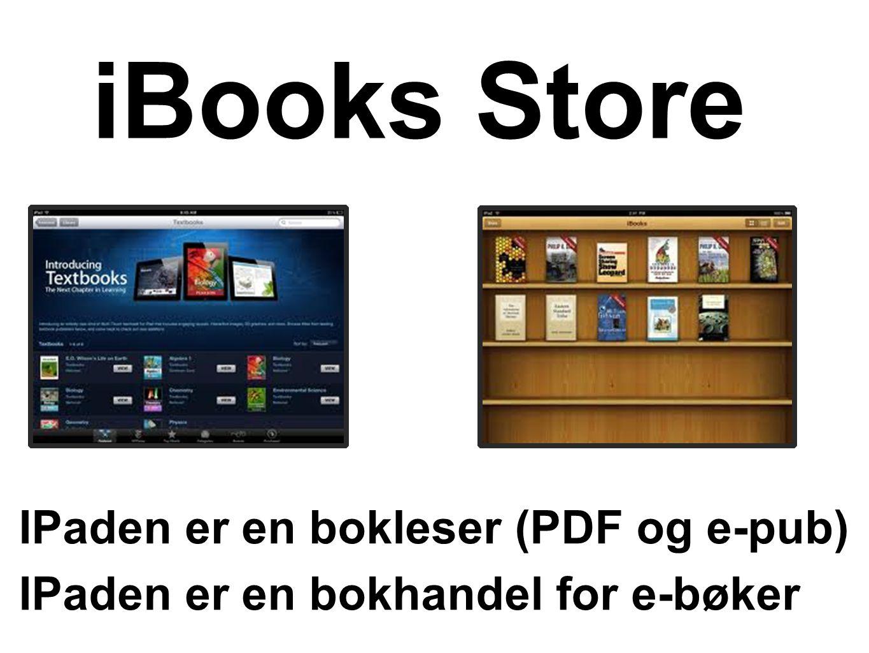 IPaden er en bokleser (PDF og e-pub) IPaden er en bokhandel for e-bøker iBooks Store