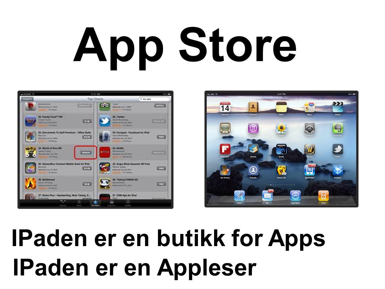 IPaden er en Appleser IPaden er en butikk for Apps App Store
