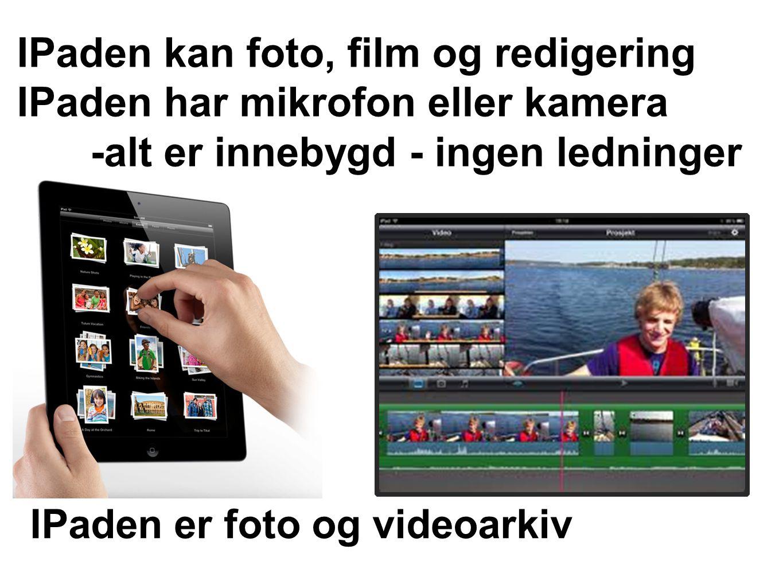 IPaden kan foto, film og redigering IPaden har mikrofon eller kamera -alt er innebygd - ingen ledninger IPaden er foto og videoarkiv