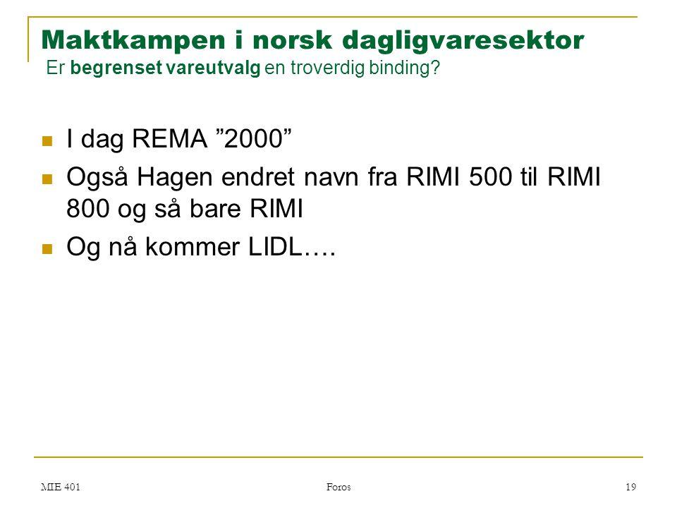 """MIE 401 Foros 19  I dag REMA """"2000""""  Også Hagen endret navn fra RIMI 500 til RIMI 800 og så bare RIMI  Og nå kommer LIDL…. Maktkampen i norsk dagli"""