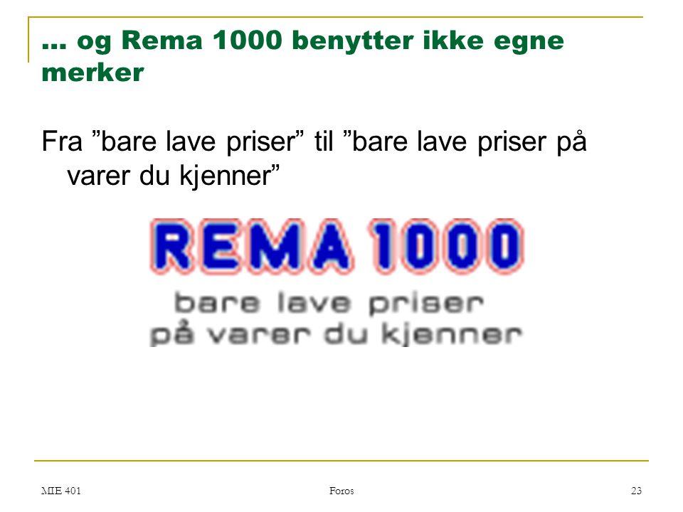 """MIE 401 Foros 23 … og Rema 1000 benytter ikke egne merker Fra """"bare lave priser"""" til """"bare lave priser på varer du kjenner"""""""