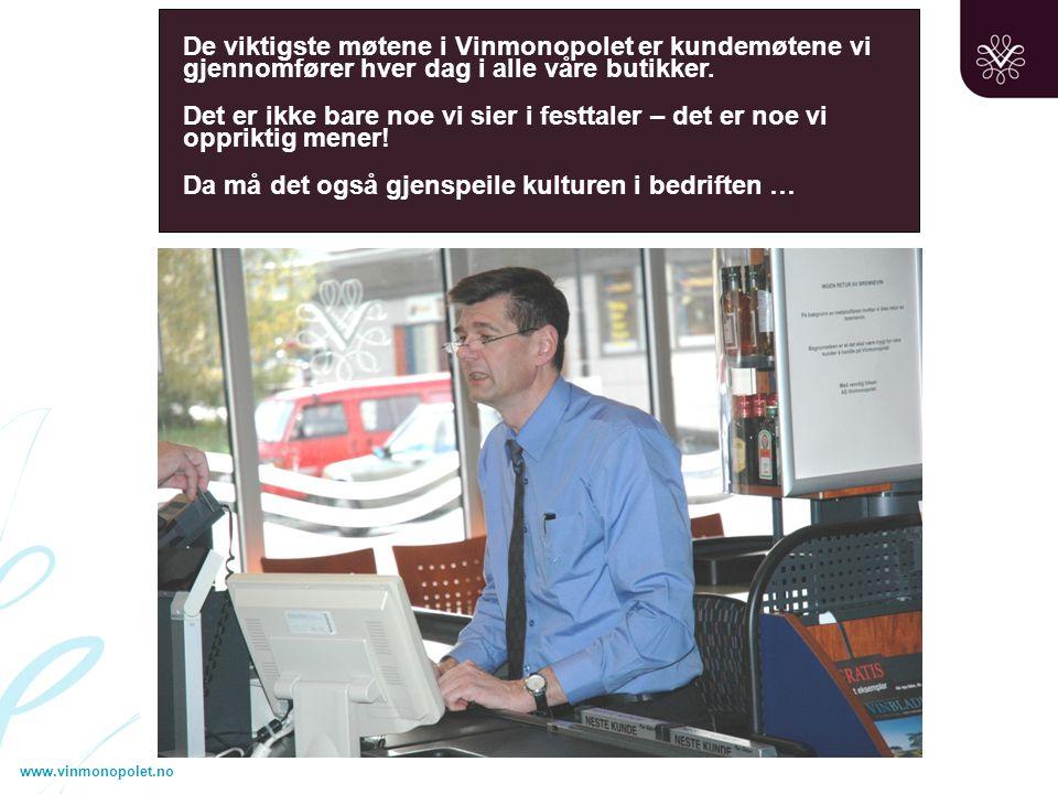 www.vinmonopolet.no De viktigste møtene i Vinmonopolet er kundemøtene vi gjennomfører hver dag i alle våre butikker.