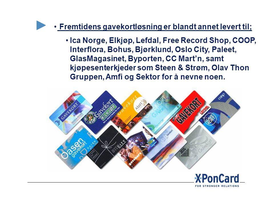 • Fremtidens gavekortløsning er blandt annet levert til; •Ica Norge, Elkjøp, Lefdal, Free Record Shop, COOP, Interflora, Bohus, Bjørklund, Oslo City,