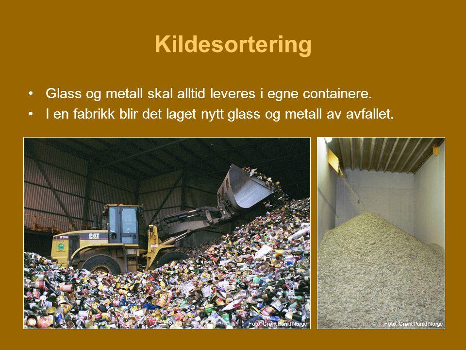 Kildesortering •Glass og metall skal alltid leveres i egne containere. •I en fabrikk blir det laget nytt glass og metall av avfallet. Foto: Grønt Punk