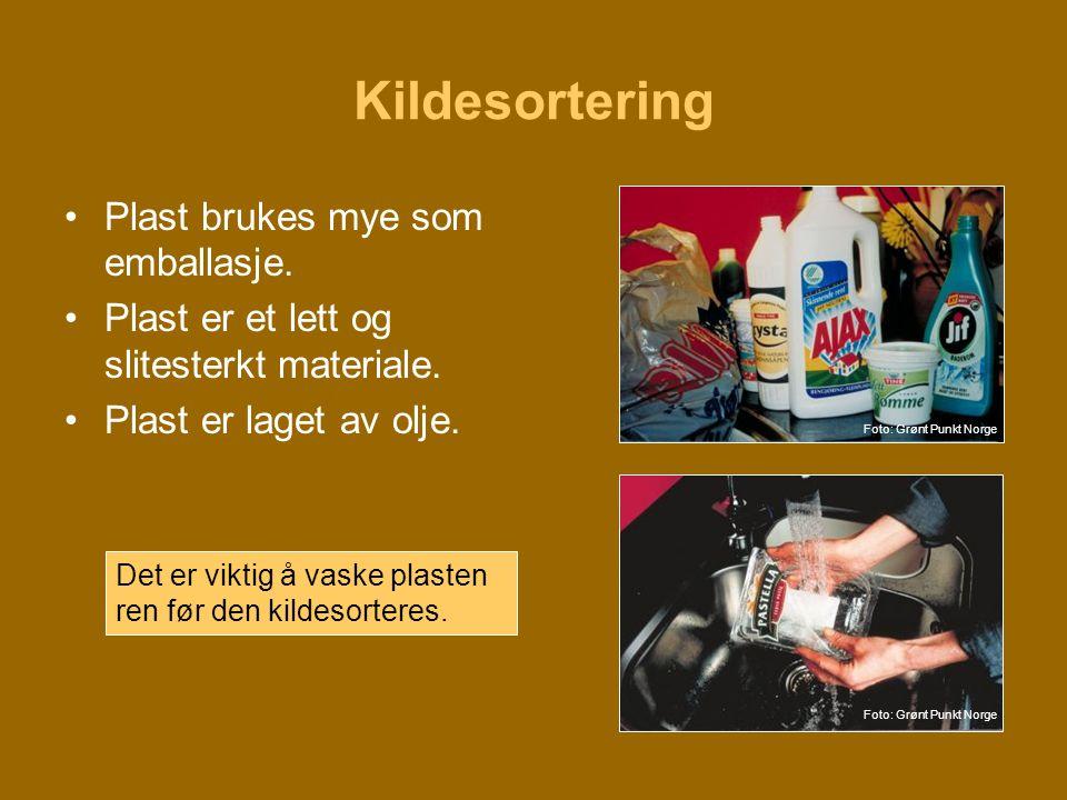 Kildesortering •Plast brukes mye som emballasje. •Plast er et lett og slitesterkt materiale. •Plast er laget av olje. Det er viktig å vaske plasten re