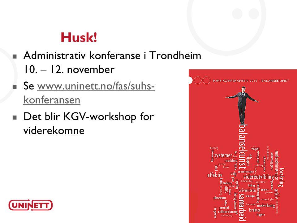23 Husk!  Administrativ konferanse i Trondheim 10. – 12. november  Se www.uninett.no/fas/suhs- konferansenwww.uninett.no/fas/suhs- konferansen  Det