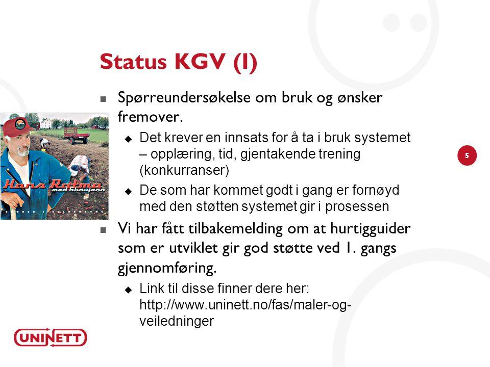 5 Status KGV (I)  Spørreundersøkelse om bruk og ønsker fremover.  Det krever en innsats for å ta i bruk systemet – opplæring, tid, gjentakende treni