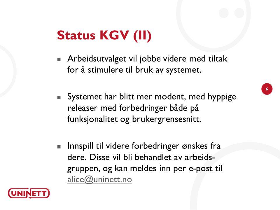 6 Status KGV (II)  Arbeidsutvalget vil jobbe videre med tiltak for å stimulere til bruk av systemet.  Systemet har blitt mer modent, med hyppige rel