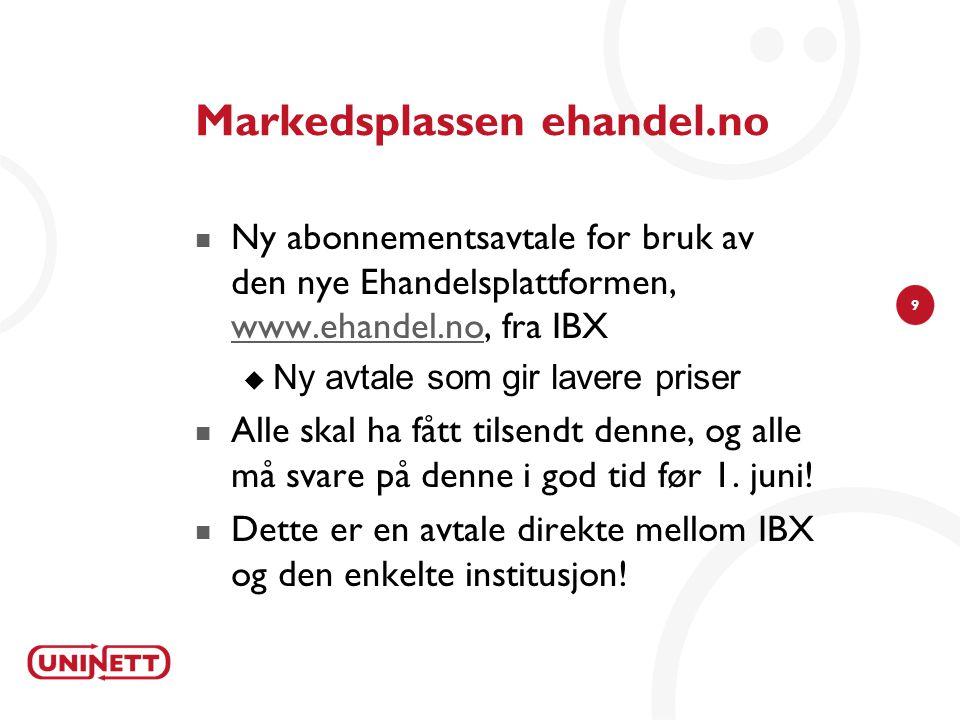 9 Markedsplassen ehandel.no  Ny abonnementsavtale for bruk av den nye Ehandelsplattformen, www.ehandel.no, fra IBX www.ehandel.no  Ny avtale som gir