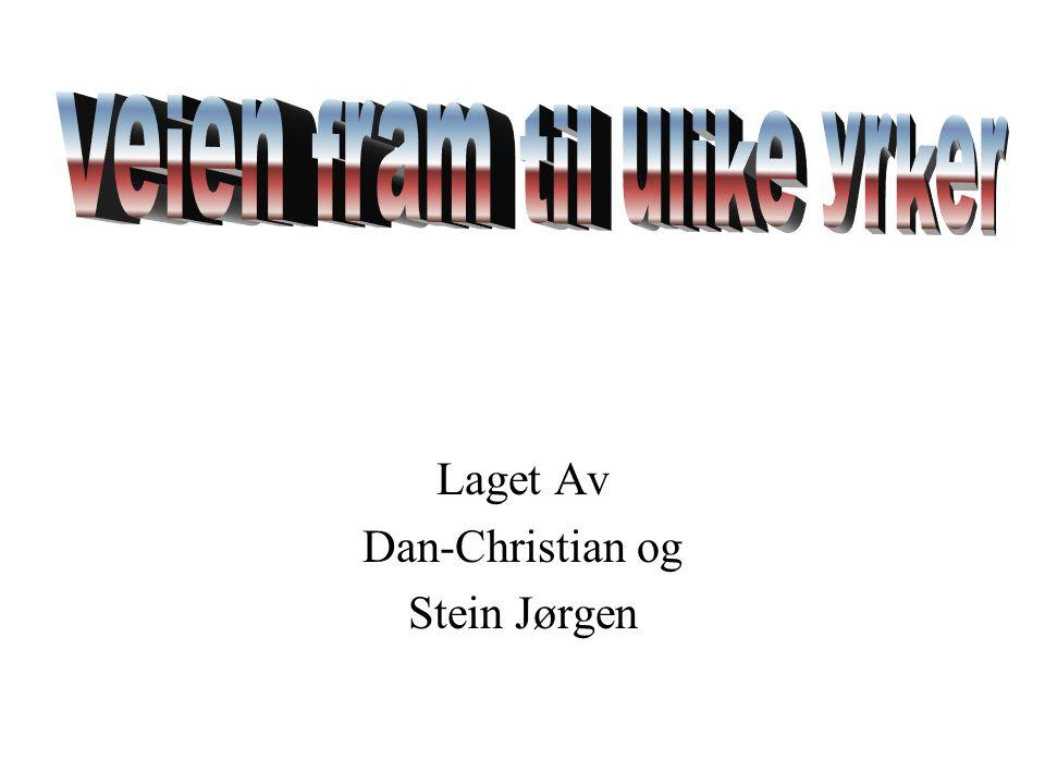 Laget Av Dan-Christian og Stein Jørgen