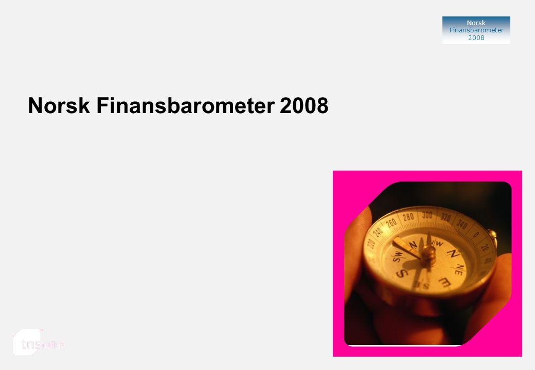 2 Norsk Finansbarometer 2008 Om Norsk Finansbarometer 2008 Norsk Finansbarometer er en undersøkelse gjennomført av TNS Gallup i samarbeid med FNH (Finansnæringens Hovedorganisasjon) innenfor markedene bank, skadeforsikring og livsforsikring.