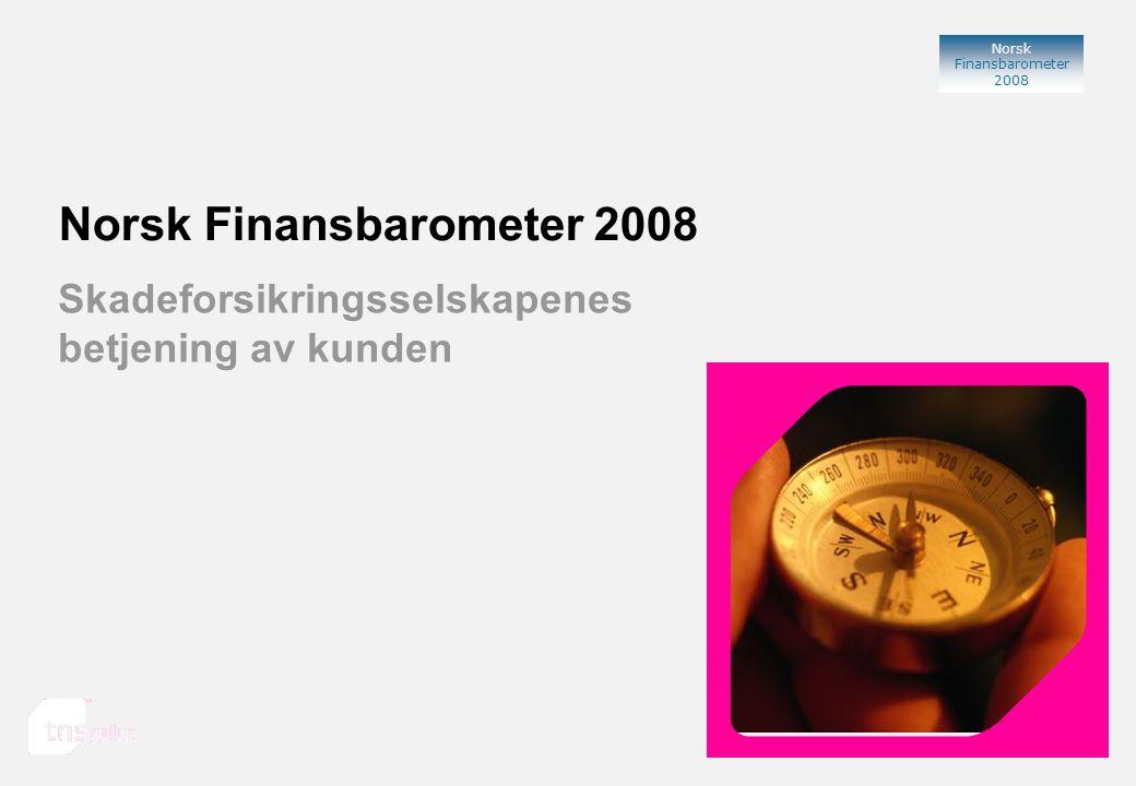 Norsk Finansbarometer 2008 Norsk Finansbarometer 2008 TNS Gallup Oslo, 2008 Skadeforsikringsselskapenes betjening av kunden