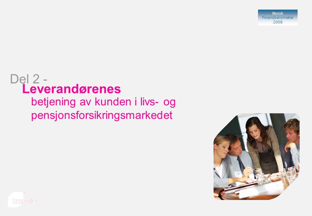 Norsk Finansbarometer 2008 Leverandørenes betjening av kunden i livs- og pensjonsforsikringsmarkedet Del 2 -