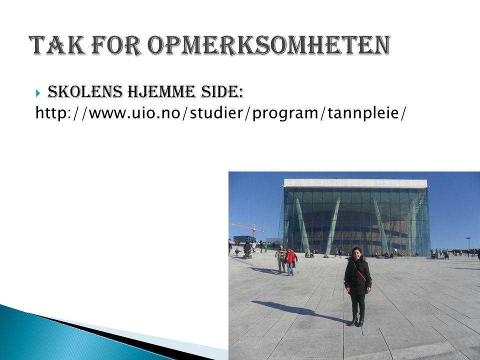  Skolens hjemme side: http://www.uio.no/studier/program/tannpleie/