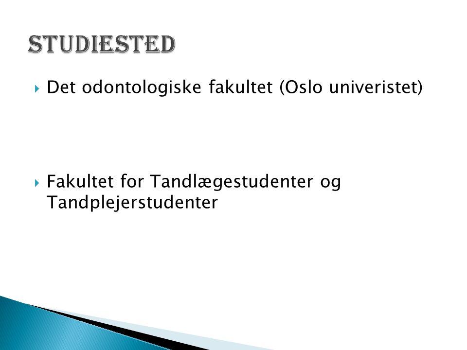  Det odontologiske fakultet (Oslo univeristet)  Fakultet for Tandlægestudenter og Tandplejerstudenter