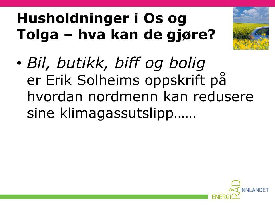 Husholdninger i Os og Tolga – hva kan de gjøre? • Bil, butikk, biff og bolig er Erik Solheims oppskrift på hvordan nordmenn kan redusere sine klimagas