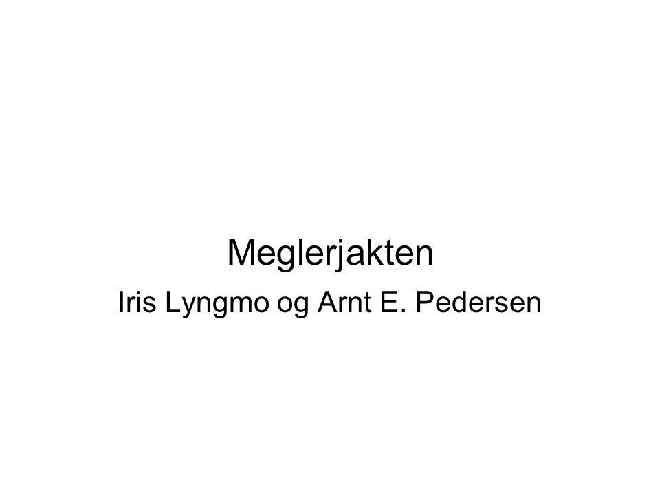 Meglerjakten Iris Lyngmo og Arnt E. Pedersen Vi