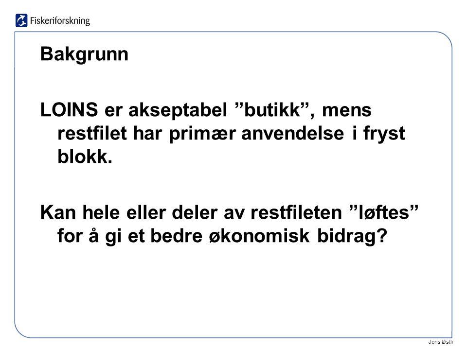 """Jens Østli Bakgrunn LOINS er akseptabel """"butikk"""", mens restfilet har primær anvendelse i fryst blokk. Kan hele eller deler av restfileten """"løftes"""" for"""