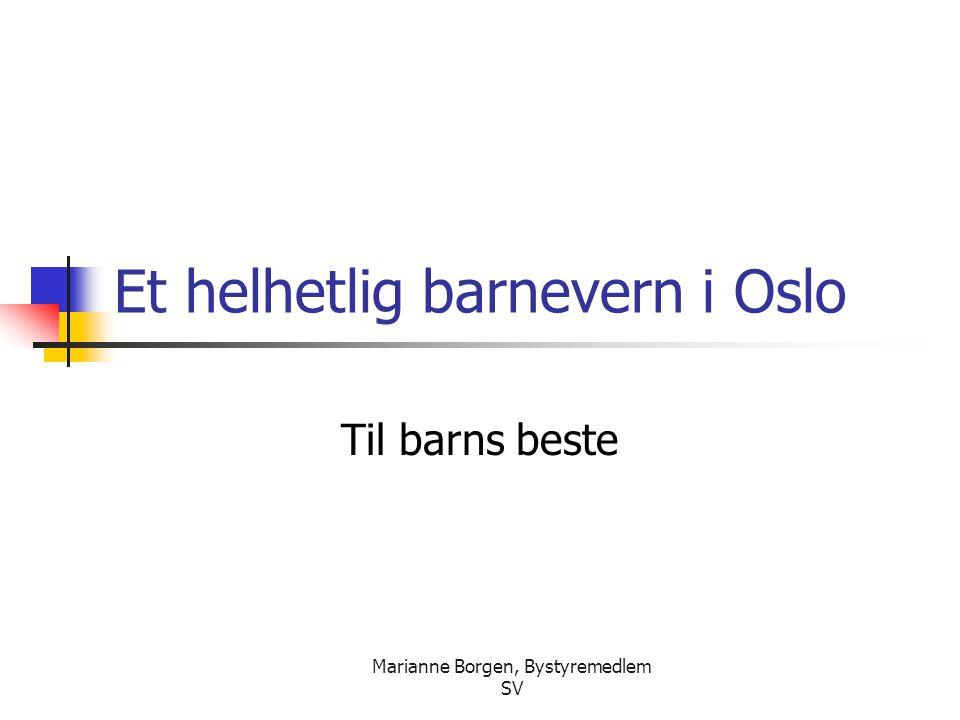 Marianne Borgen, Bystyremedlem SV Et helhetlig barnevern i Oslo Til barns beste