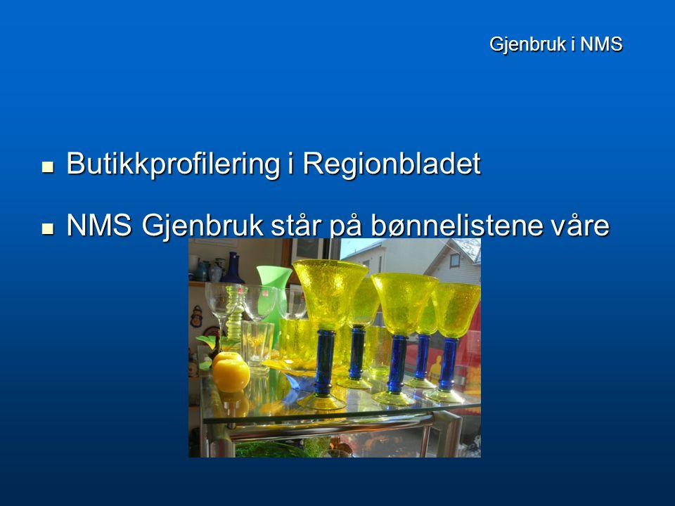 Gjenbruk i NMS Gjenbruk i NMS  Butikkprofilering i Regionbladet  NMS Gjenbruk står på bønnelistene våre