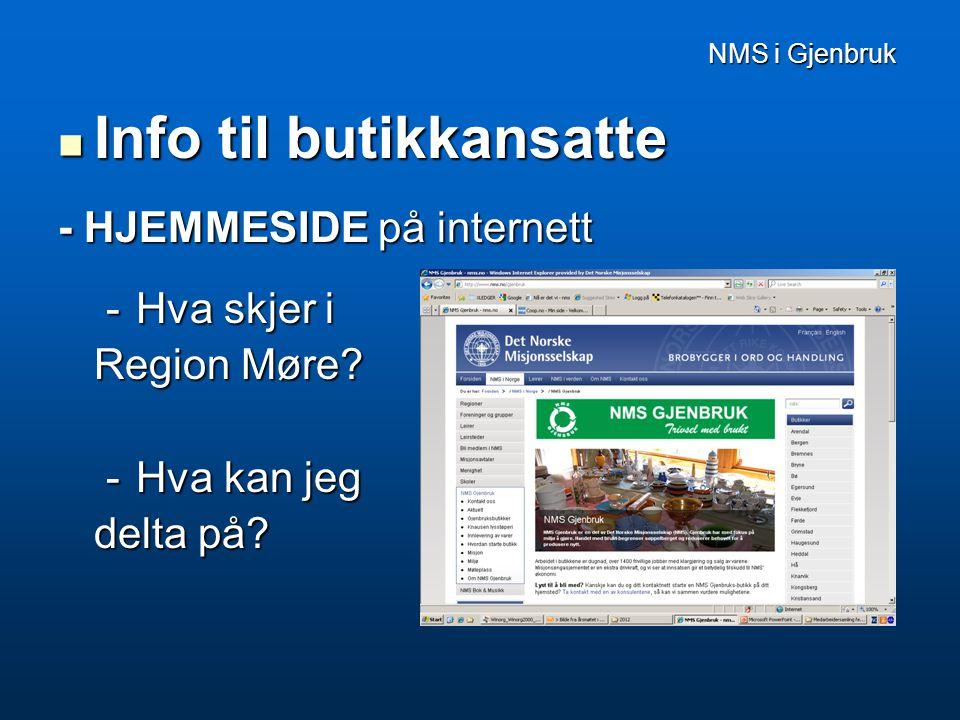 NMS i Gjenbruk NMS i Gjenbruk  Info til butikkansatte - HJEMMESIDE på internett -Hva skjer i Region Møre.