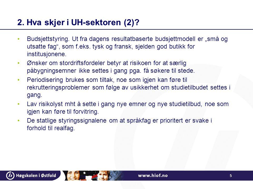 5 2. Hva skjer i UH-sektoren (2). •Budsjettstyring.