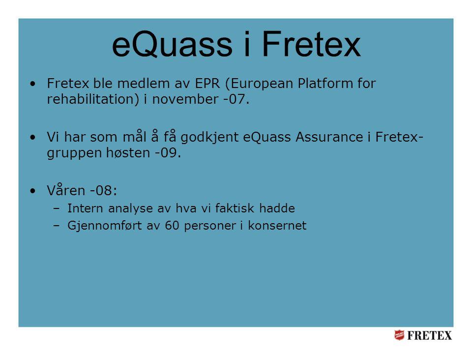 eQuass i Fretex •Fretex ble medlem av EPR (European Platform for rehabilitation) i november -07.