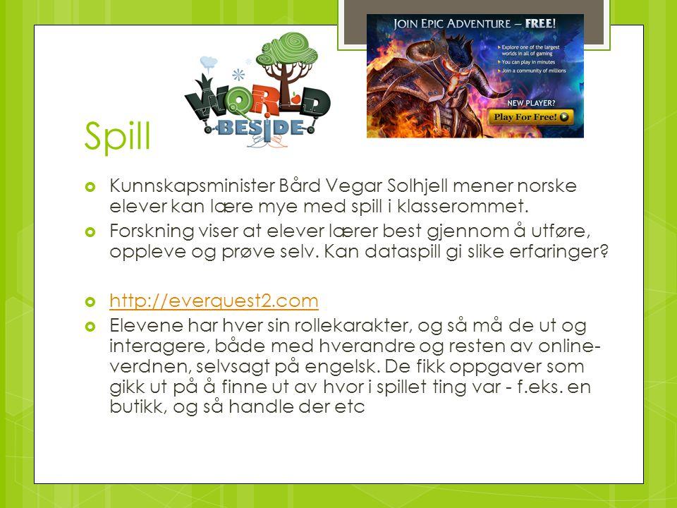Spill  Kunnskapsminister Bård Vegar Solhjell mener norske elever kan lære mye med spill i klasserommet.  Forskning viser at elever lærer best gjenno