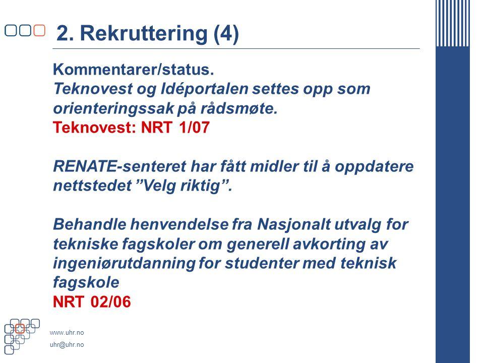 www.uhr.no uhr@uhr.no 2. Rekruttering (4) Kommentarer/status.