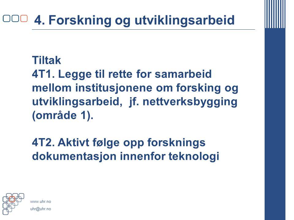 www.uhr.no uhr@uhr.no 4. Forskning og utviklingsarbeid Tiltak 4T1.