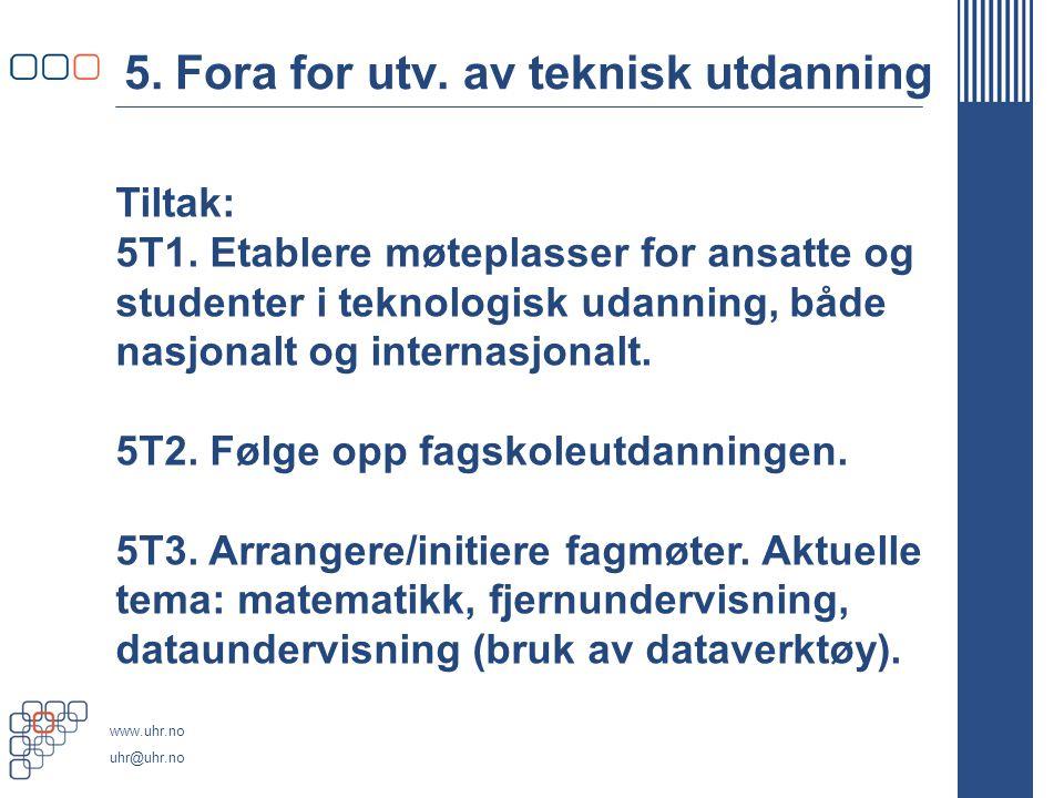 www.uhr.no uhr@uhr.no 5. Fora for utv. av teknisk utdanning Tiltak: 5T1.