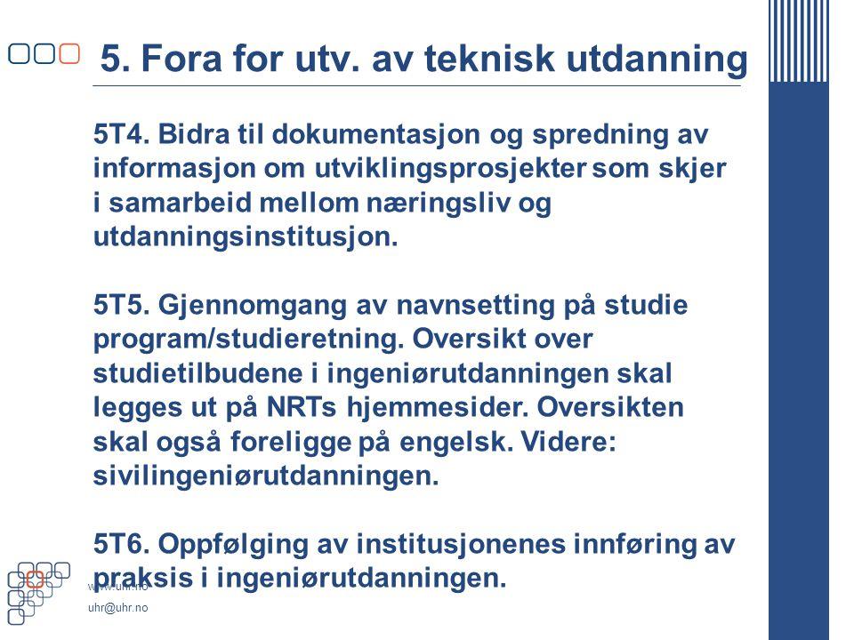 www.uhr.no uhr@uhr.no 5. Fora for utv. av teknisk utdanning 5T4.