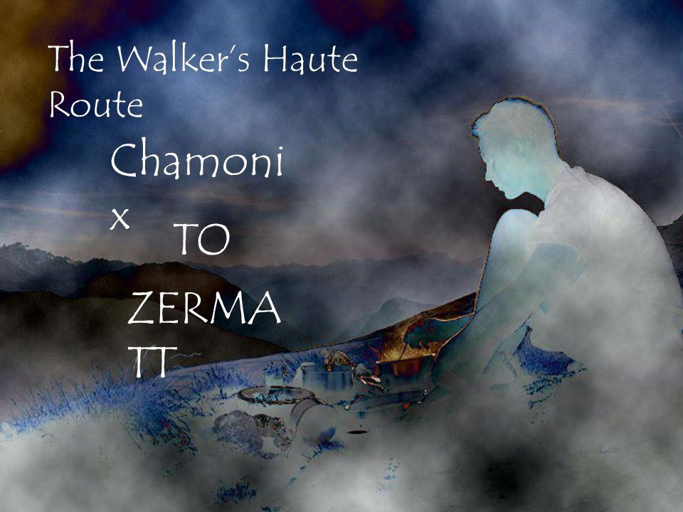 The Walker's Haute Route Chamoni x TO ZERMA TT