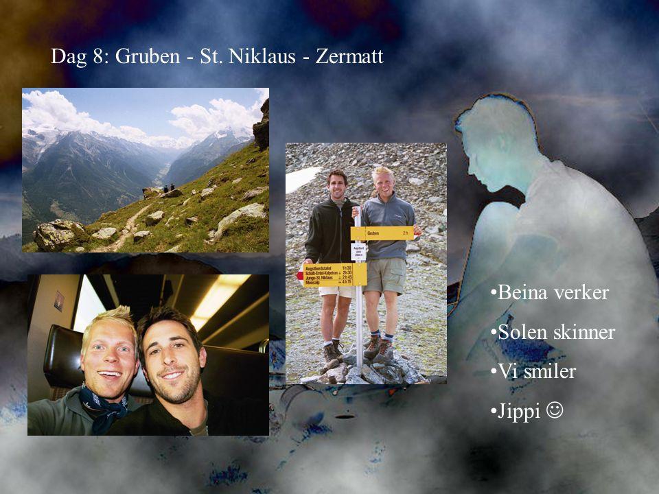Dag 8: Gruben - St. Niklaus - Zermatt •Beina verker •Solen skinner •Vi smiler •Jippi 