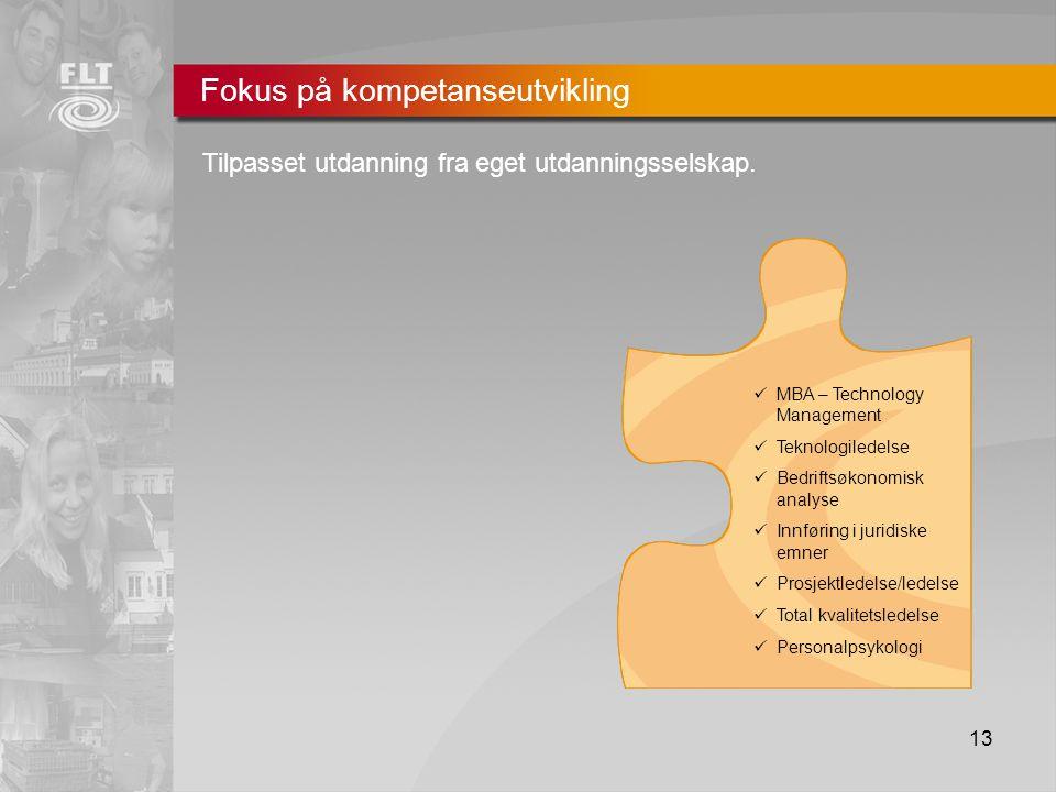 13 Fokus på kompetanseutvikling Tilpasset utdanning fra eget utdanningsselskap.