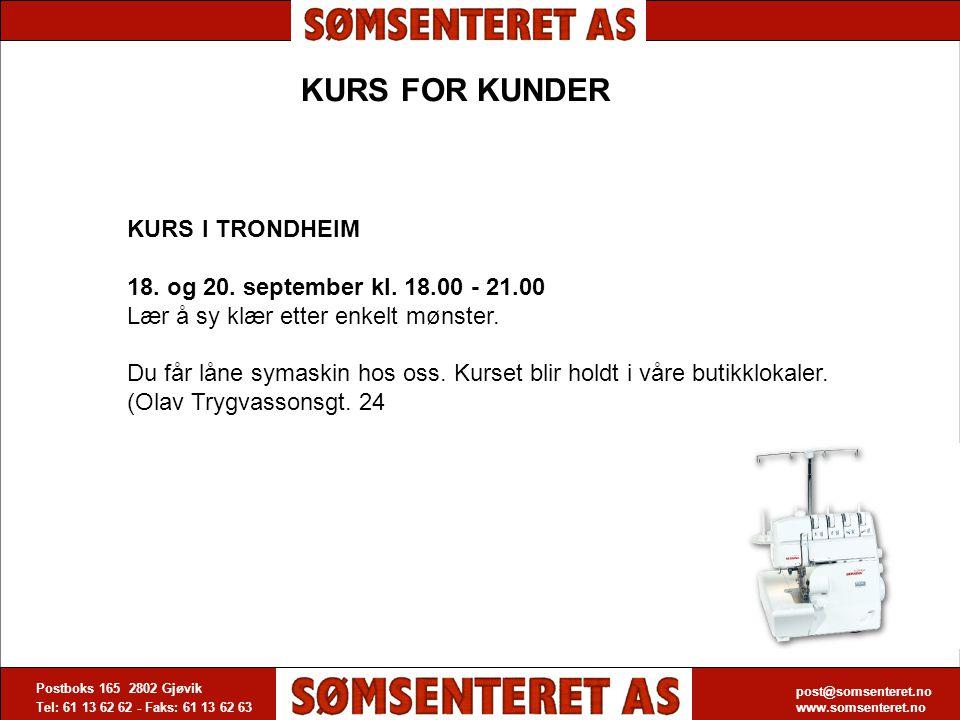post@somsenteret.no www.somsenteret.no Postboks 165 2802 Gjøvik Tel: 61 13 62 62 - Faks: 61 13 62 63 post@somsenteret.no www.somsenteret.no KURS FOR K