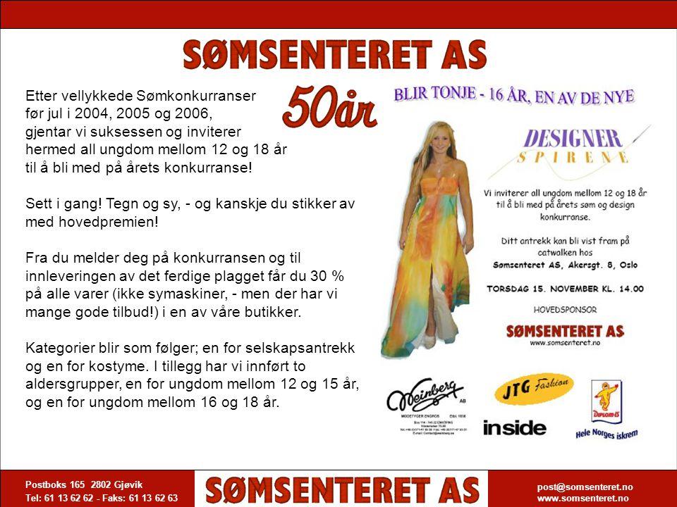 Postboks 165 2802 Gjøvik Tel: 61 13 62 62 - Faks: 61 13 62 63 post@somsenteret.no www.somsenteret.no Ønsker du å delta i vår Søm og Design-konkurranse.