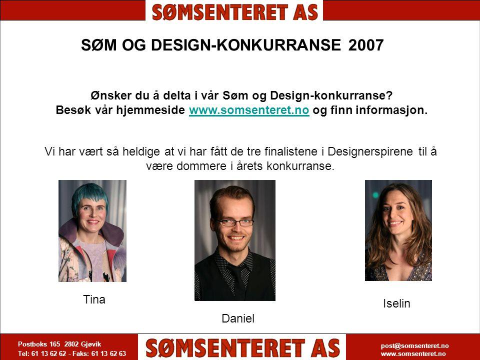 Postboks 165 2802 Gjøvik Tel: 61 13 62 62 - Faks: 61 13 62 63 post@somsenteret.no www.somsenteret.no Ønsker du å delta i vår Søm og Design-konkurranse