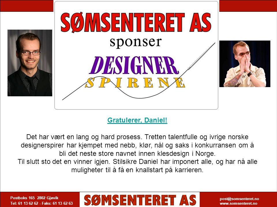 Postboks 165 2802 Gjøvik Tel: 61 13 62 62 - Faks: 61 13 62 63 post@somsenteret.no www.somsenteret.no Gratulerer, Daniel! Det har vært en lang og hard