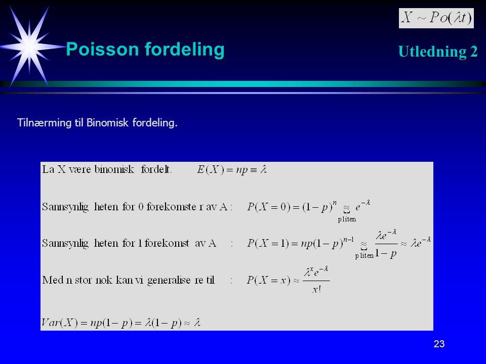 23 Poisson fordeling Tilnærming til Binomisk fordeling. Utledning 2