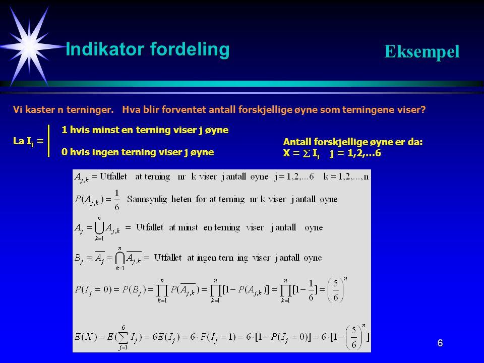 7 Binomisk fordeling Registrering av antall ganger et bestemt utfall A inntreffer.