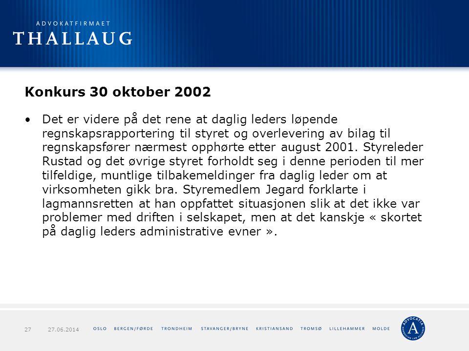 Konkurs 30 oktober 2002 •Det er videre på det rene at daglig leders løpende regnskapsrapportering til styret og overlevering av bilag til regnskapsfør